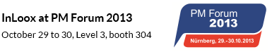 InLoox at PM Forum 2013: October 29 to 30, Level 3, booth 304