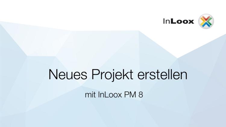 Neues Projekt in InLoox PM 8 anlegen