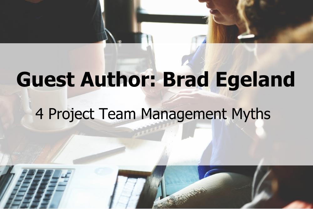 4 Project Team Management Myths