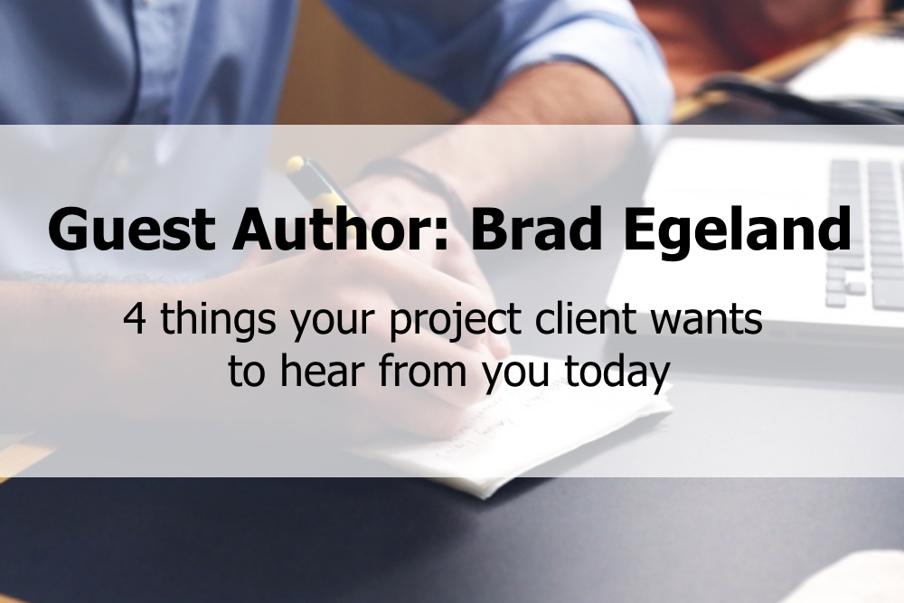 4 things your project client wants to hear from you today