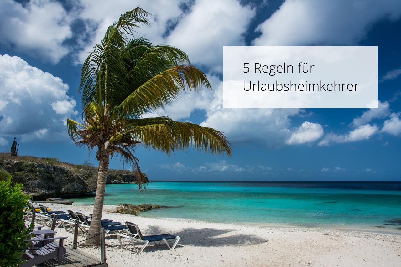 5 Regeln für Urlaubsheimkehrer