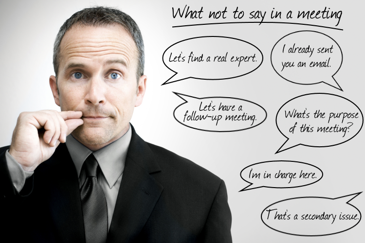 The Top Things Not to Say in a Meeting