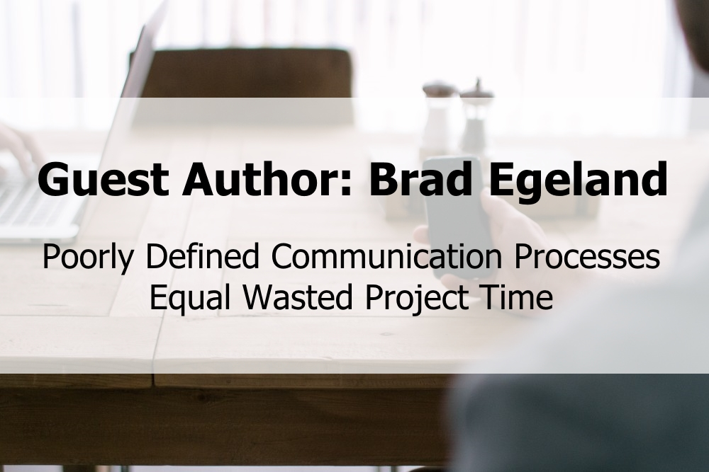 Poorly Defined Communication Processes Equal Wasted Project Time