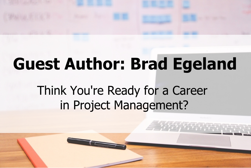 Think You're Ready for a Career in Project Management?
