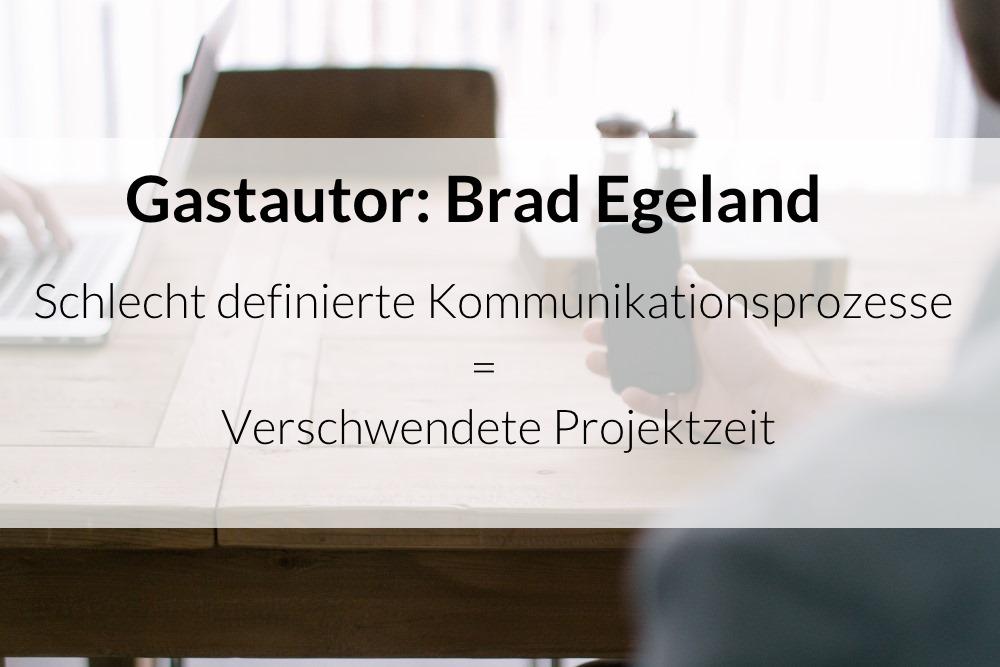 Brad Egeland - schlecht definierte Kommunikationsprozesse