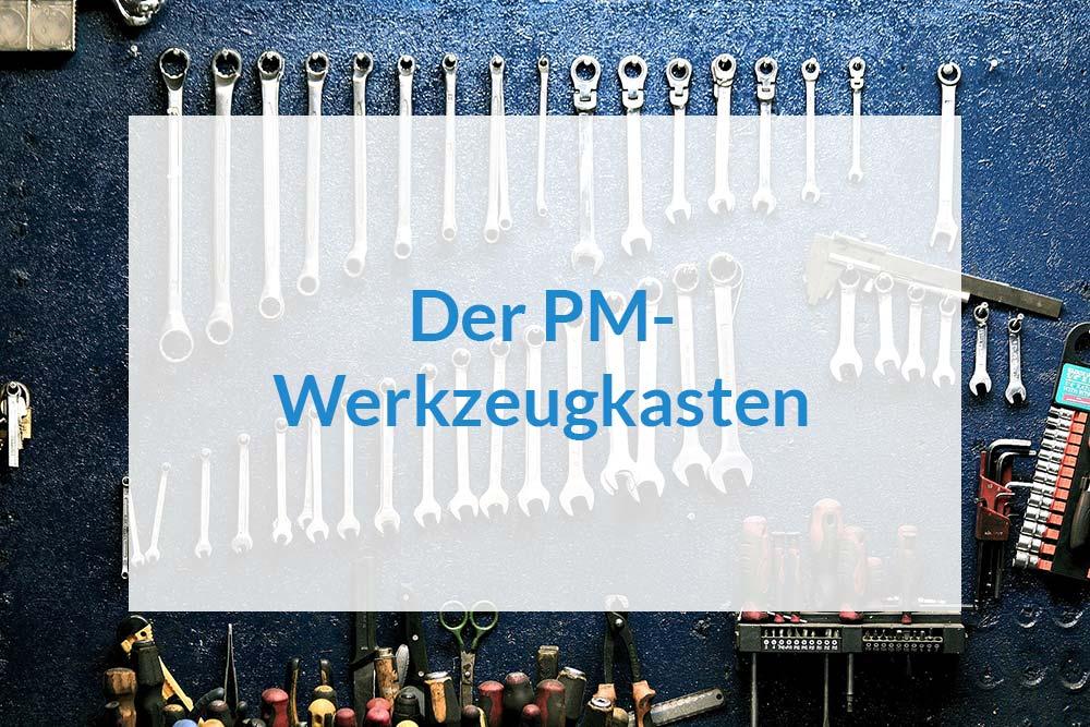 Der PM-Werkzeugkasten: Weniger ist mehr und besser als zu viel