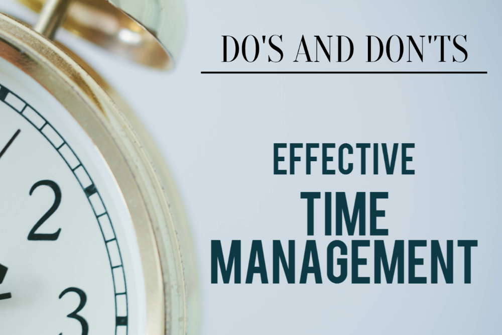 Do's and Don'ts: How to Improve Your Time Management