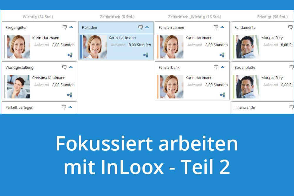 Fokussiert arbeiten mit InLoox (Teil 2): Gemeinsam im Team