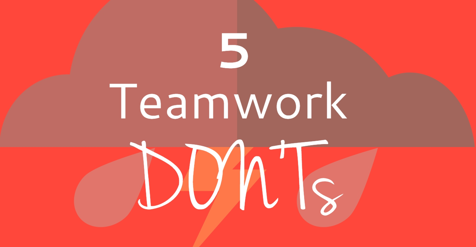 5 Teamwork Don'ts