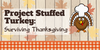 Project Stuffed Turkey- Suriving Thanksgiving