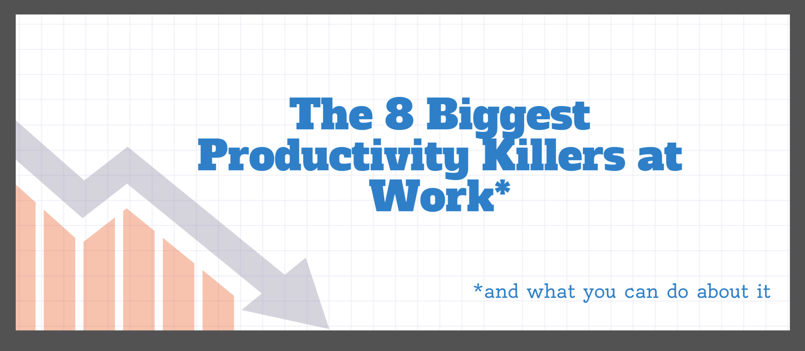 The 8 Biggest Productivity Killers at Work