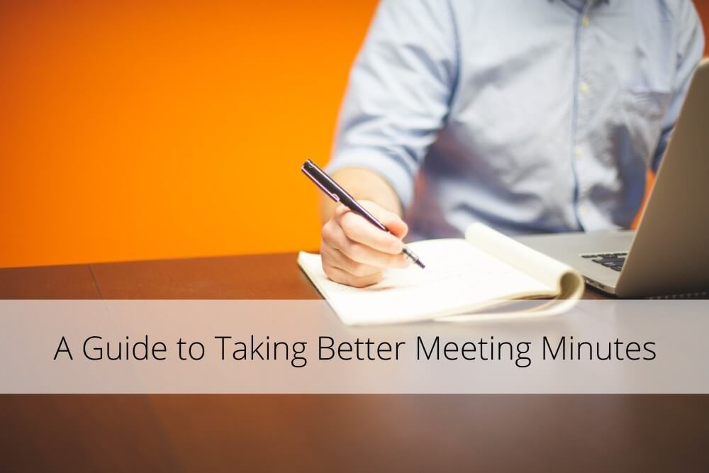 A Guide to Taking Better Meeting Minutes