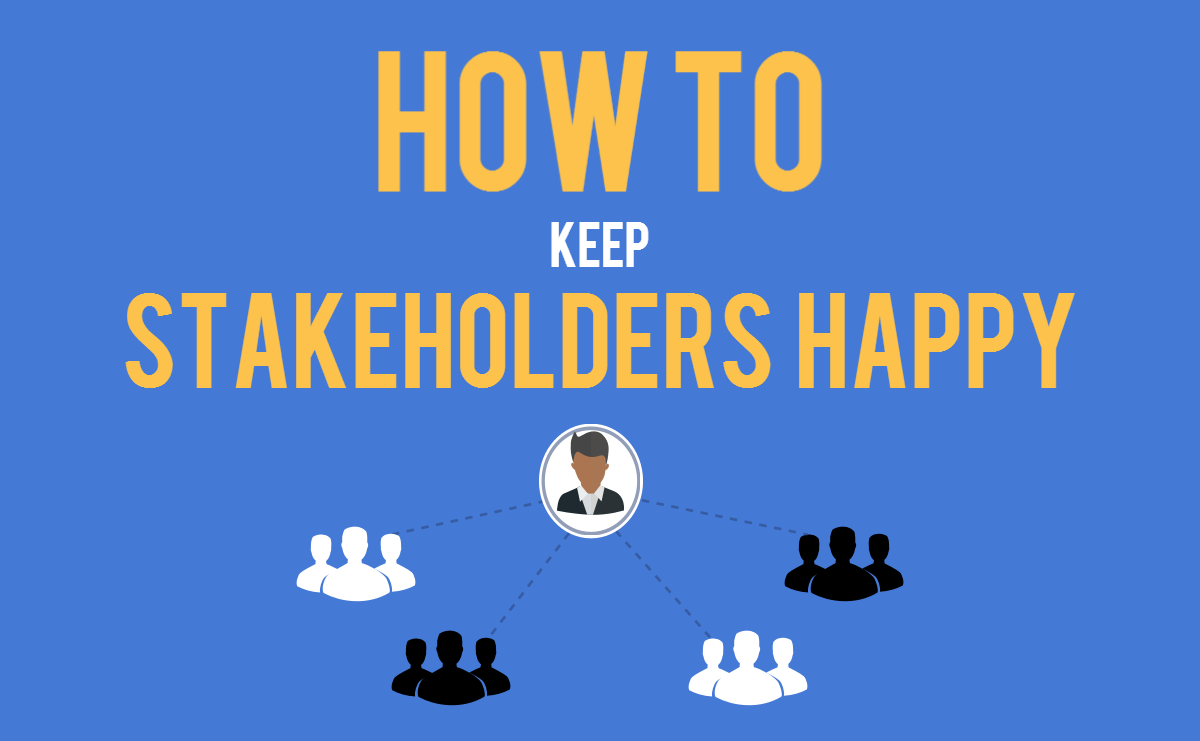 Project Management Best Practices How to Keep Stakeholders Happy