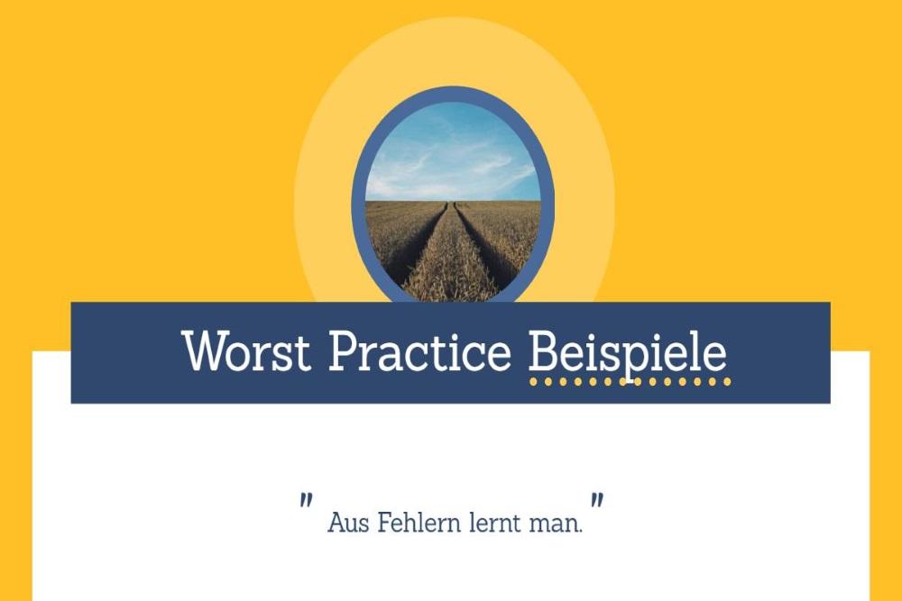 Worst Practice Beispiele