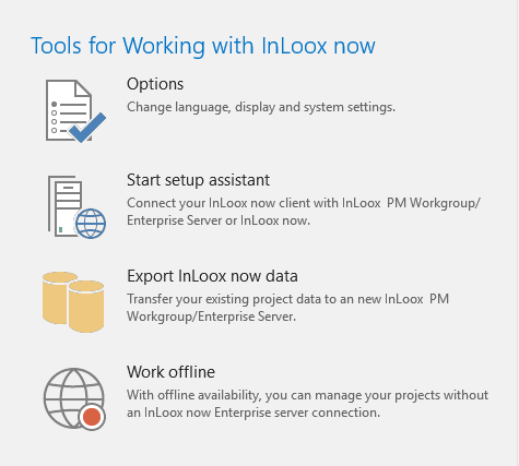 InLoox 10: InLoox now! users can now create their own backup of their project database and even switch to InLoox PM - this has always been possible for InLoox PM users.