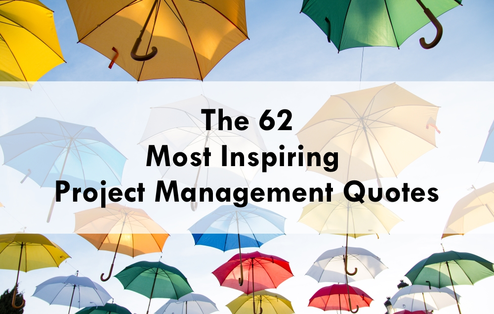 The 62 Most Inspiring Project Management Quotes InLoox – Project Quote