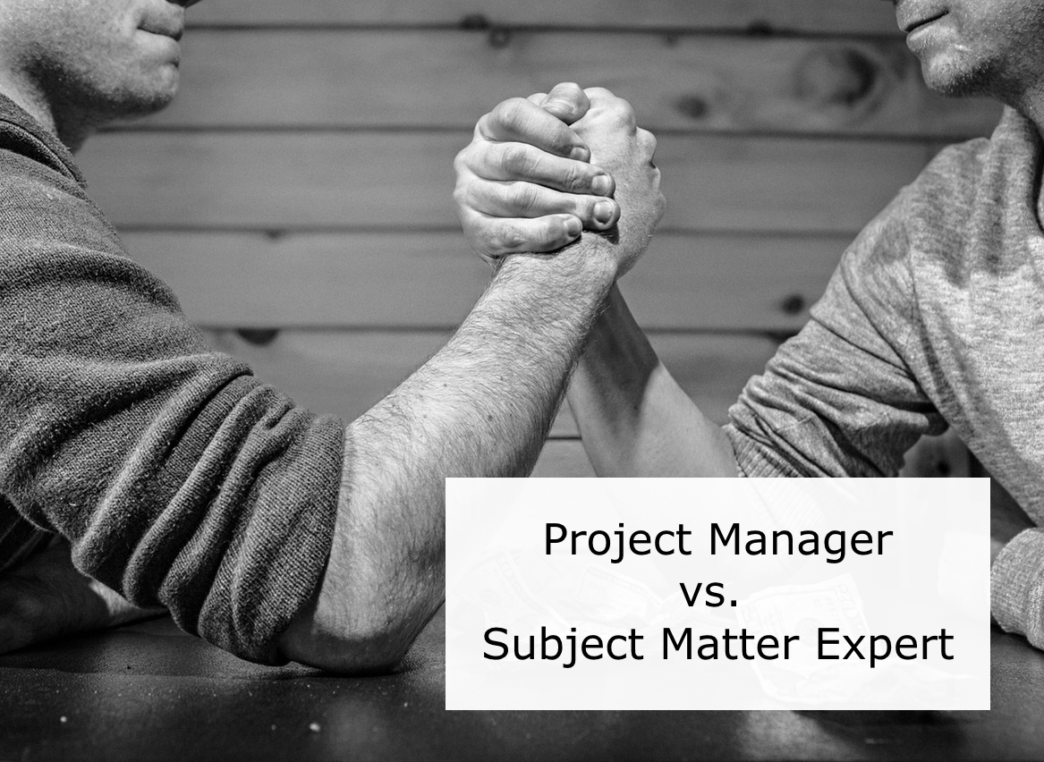 Project Manager versus Subject Matter Expert