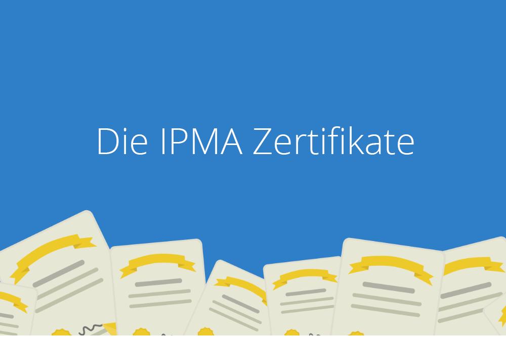 PM-Zertifizierung Teil 2: IPMA Zertifikate nach ICB4