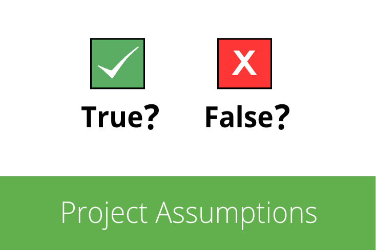 A Guide to Dependencies, Constraints and Assumptions (Part 3): Making Project Assumptions