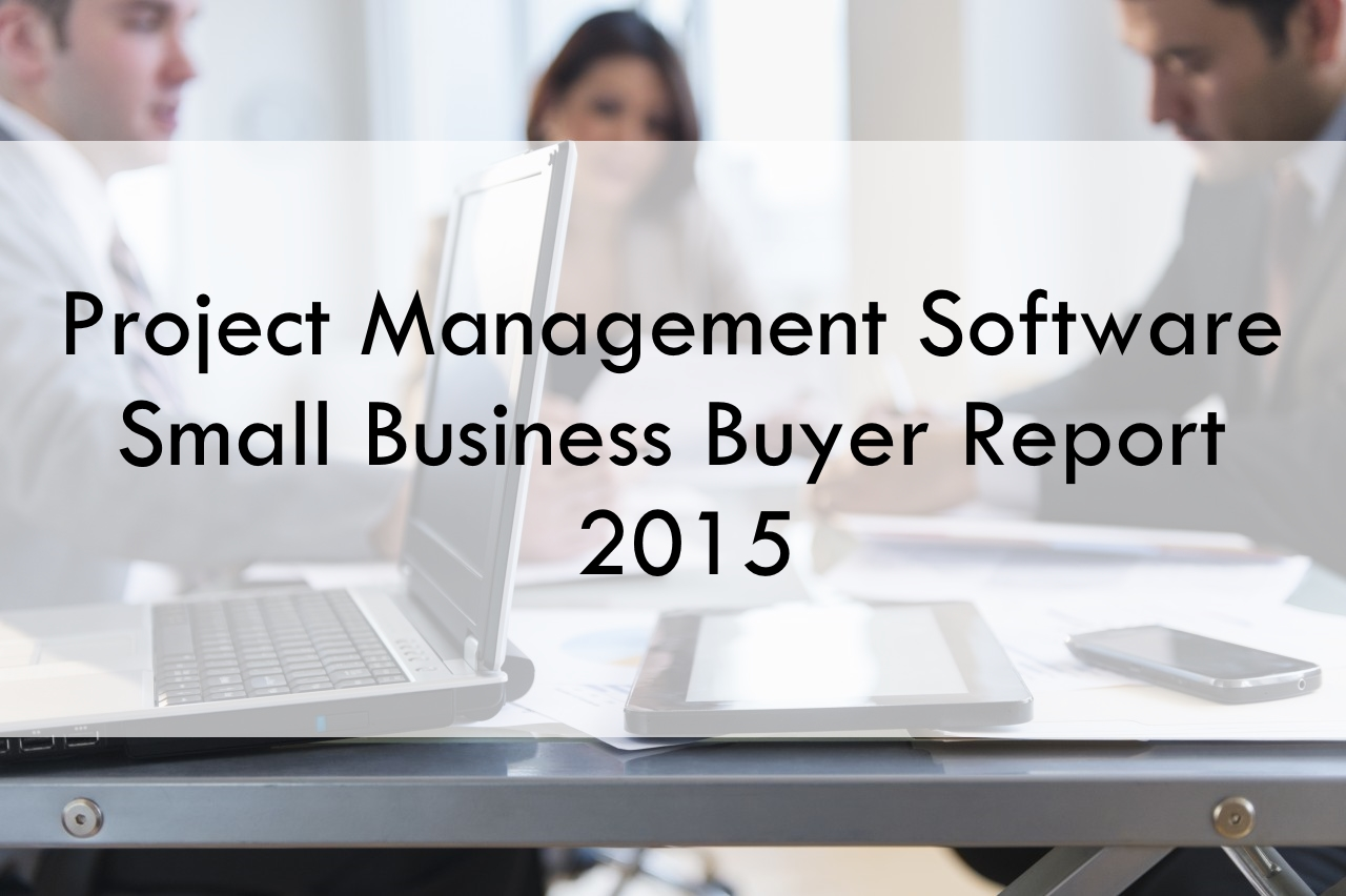 Software Advice Project Management Small Business Buyer Report 2015