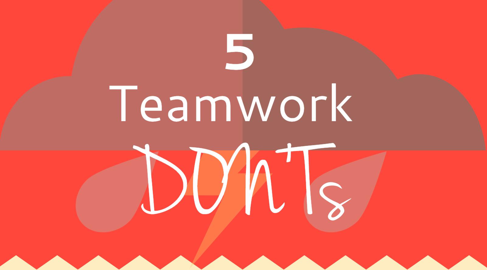 Die Don'ts der Teamarbeit
