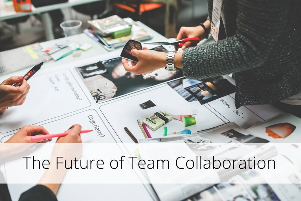 The Future of Team Collaboration