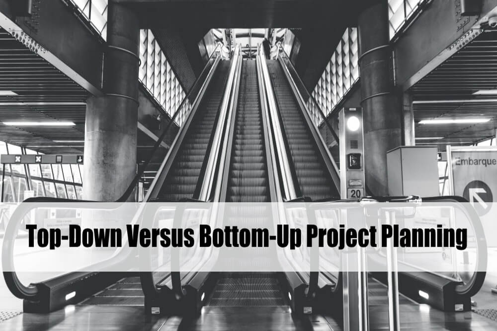 Top-Down Versus Bottom-Up Project Planning