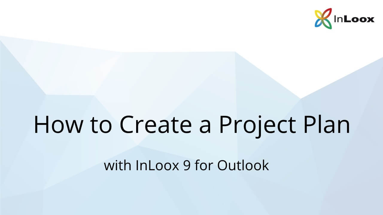 How to Create a Project Plan with InLoox 9 for Outlook