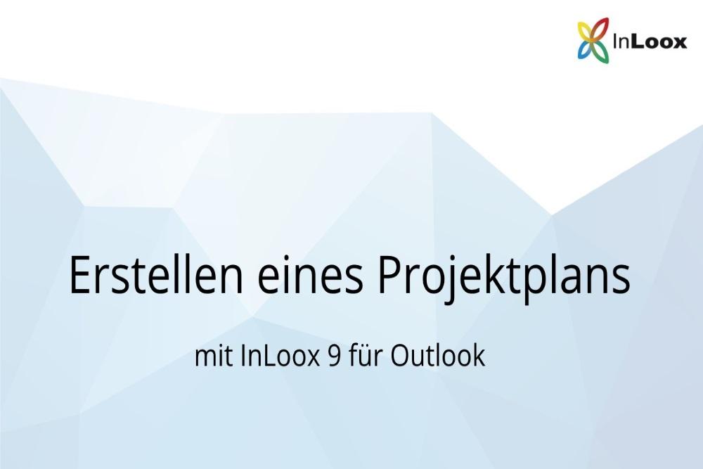 Video-Tutorial für InLoox 9 für Outlook: Erstellen eines Projektplans