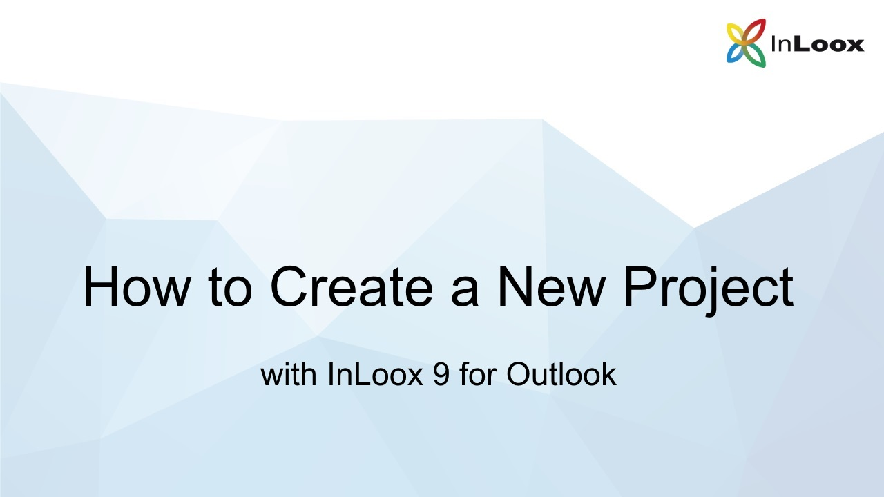 Video Tutorial for InLoox 9 for Outlook: How to Create a New Project