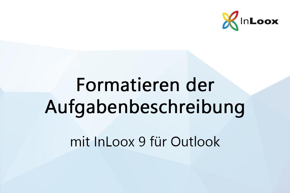 Video Tutorial: Formatieren der Aufgabenbeschreibung mit InLoox 9 für Outlook
