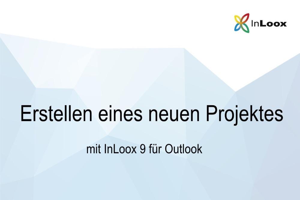 Video-Tutorial - Erstellen eines neuen Projektes mit InLoox 9 für Outlook