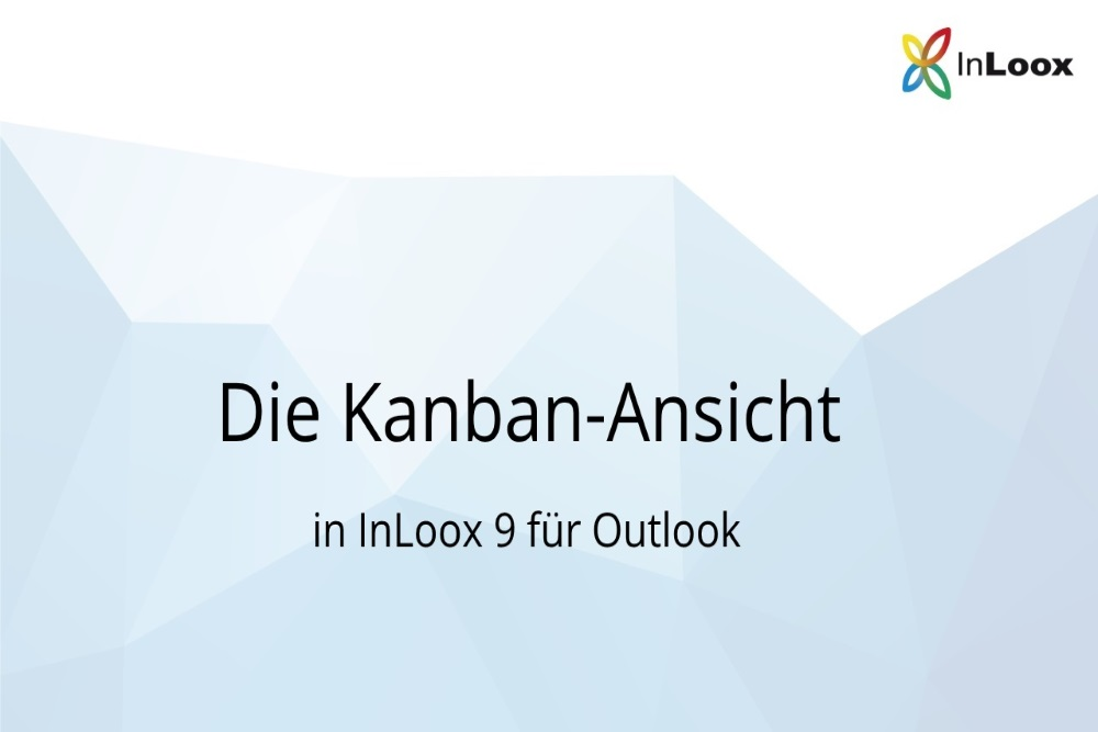 Video Tutorial für InLoox 9 für Outlook: Die Kanban Ansicht