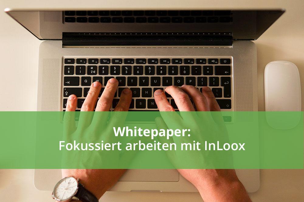 Whitepaper: Fokussiert arbeiten mit InLoox
