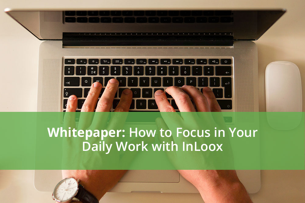Whitepaper: How To Focus in Your Daily Work with InLoox