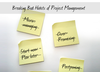 6 Bad Habits of Project Management and Why to Break with Them