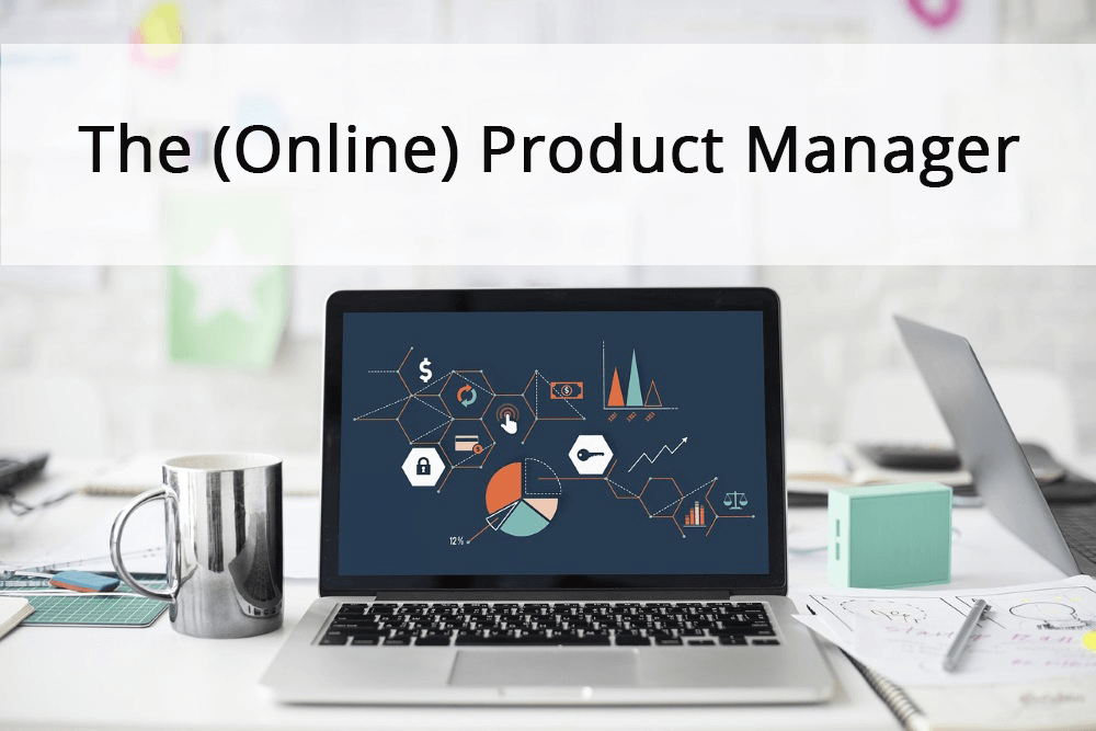 The (Online) Product Manager
